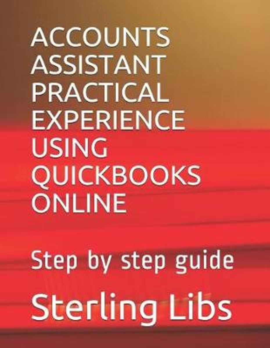 Accounts Assistant Practical Experience Using QuickBooks Online