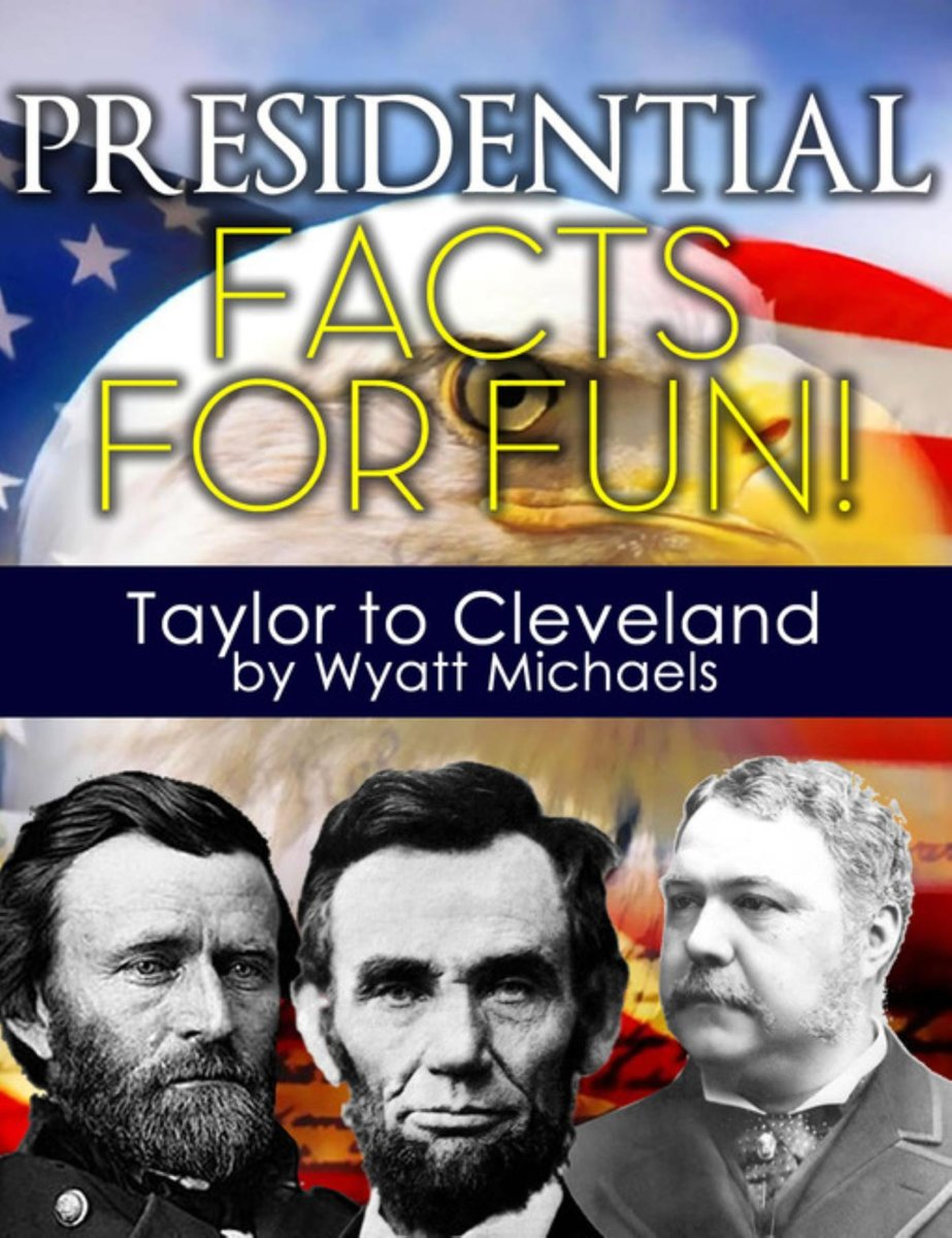 Presidential Facts for Fun! Taylor to Cleveland