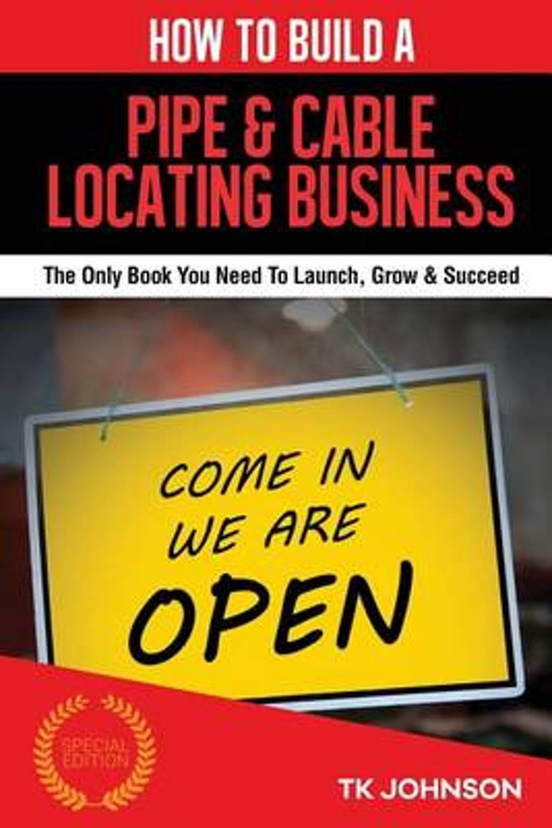 How to Build a Pipe & Cable Locating Business (Special Edition)