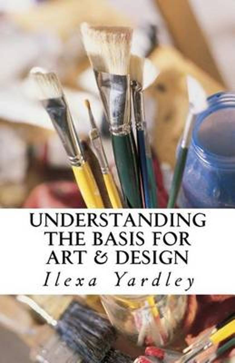 Understanding the Basis for Art & Design