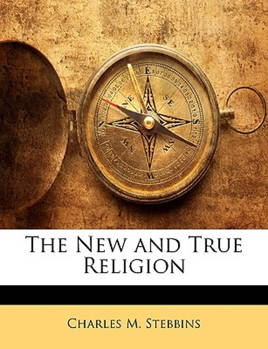 The New and True Religion