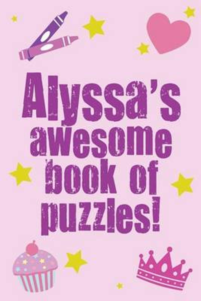 Alyssa's Awesome Book of Puzzles!