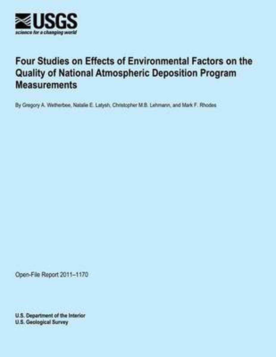 Four Studies on Effects of Environmental Factors on the Quality of National Atmospheric Deposition Program Measurements