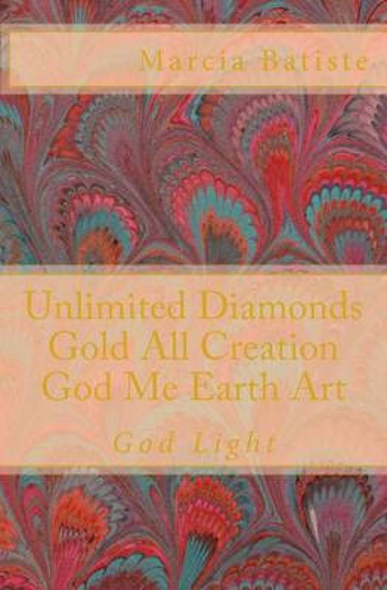 Unlimited Diamonds Gold All Creation God Me Earth Art