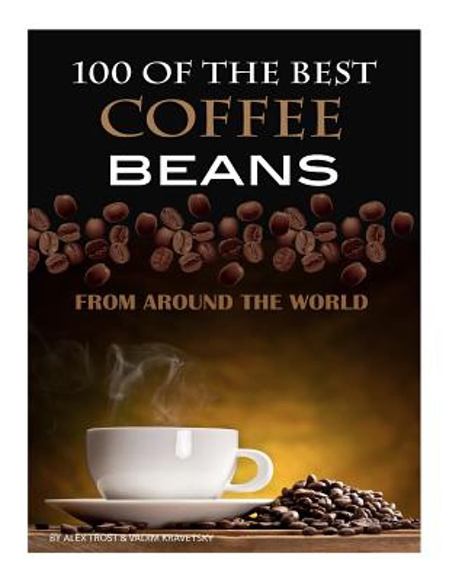 100 of the Best Coffee Beans from Around the World