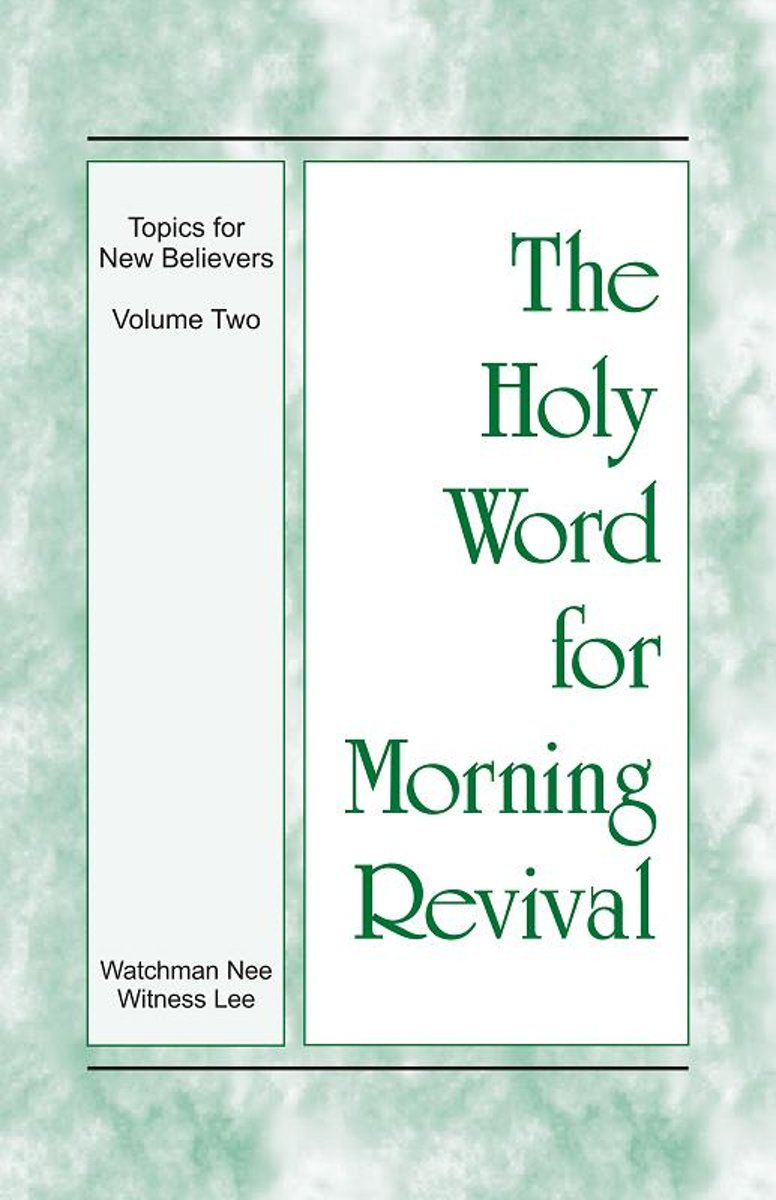 The Holy Word for Morning Revival - The Topics for New Believers, Volume 2
