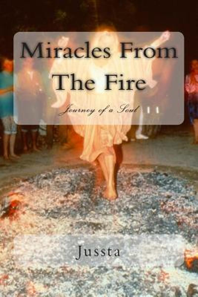 Miracles from the Fire