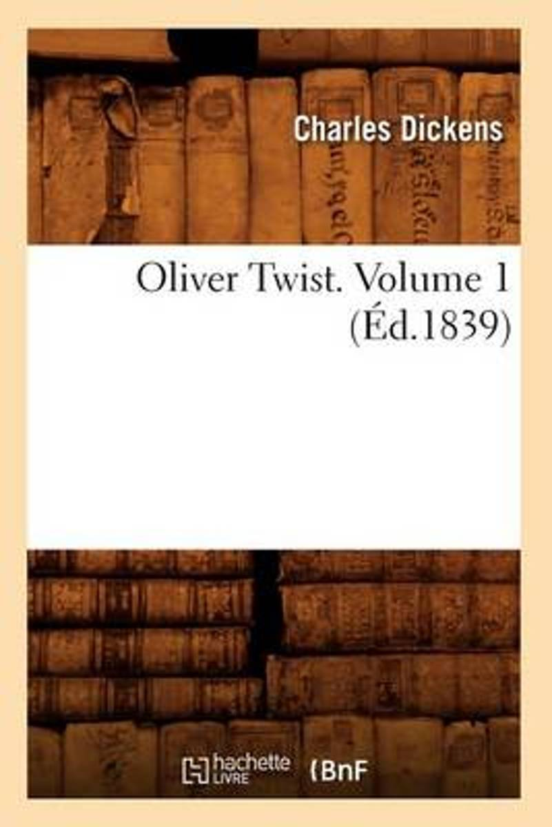 Oliver Twist. Volume 1 (Ed.1839)