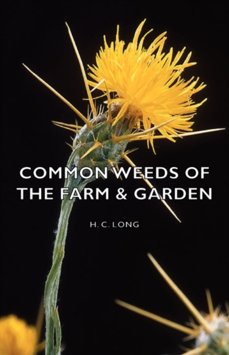 Common Weeds Of The Farm & Garden