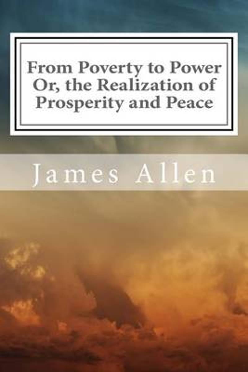 From Poverty to Power Or, the Realization of Prosperity and Peace