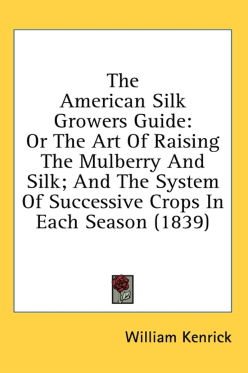 The American Silk Growers Guide