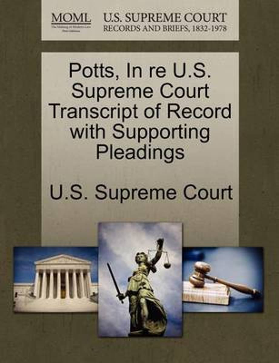 Potts, in Re U.S. Supreme Court Transcript of Record with Supporting Pleadings