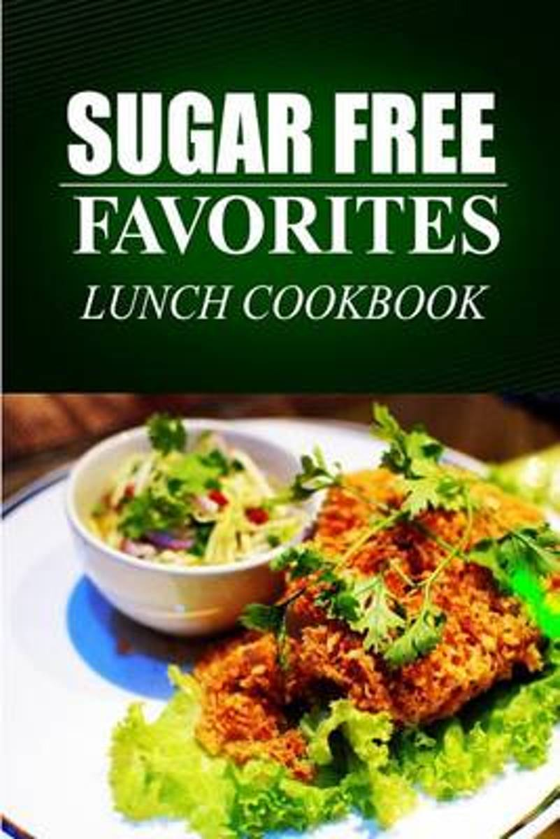 Sugar Free Favorites - Lunch Cookbook