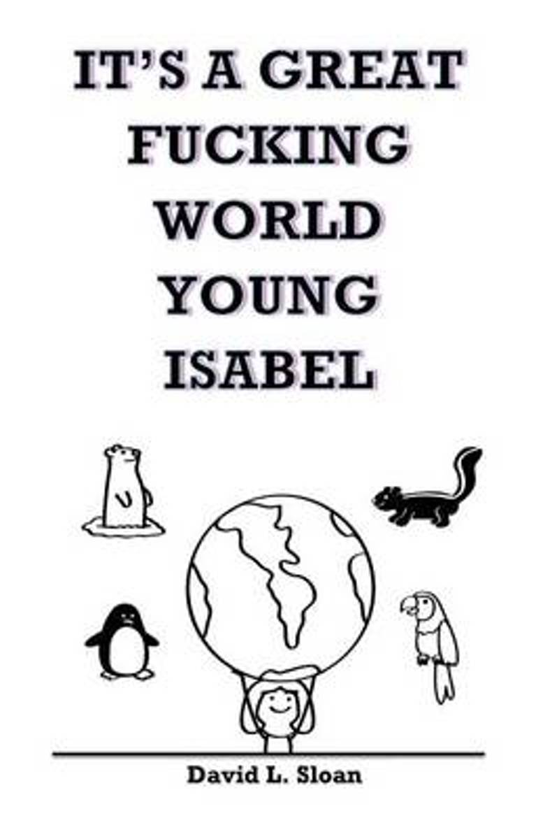 It's a Great Fucking World, Young Isabel