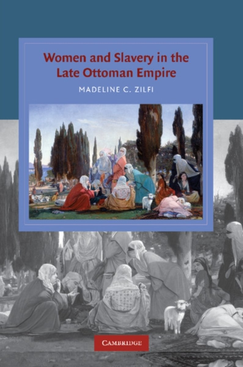Women and Slavery in the Late Ottoman Empire