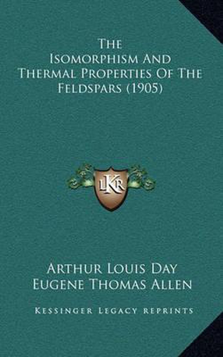 The Isomorphism and Thermal Properties of the Feldspars (1905)