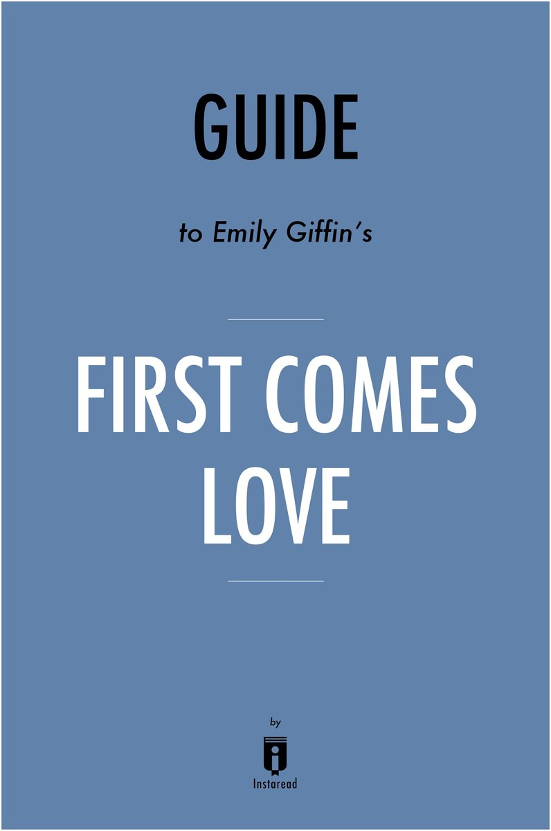 Guide to Emily Giffin's First Comes Love by Instaread