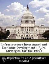 Infrastructure Investment and Economic Development