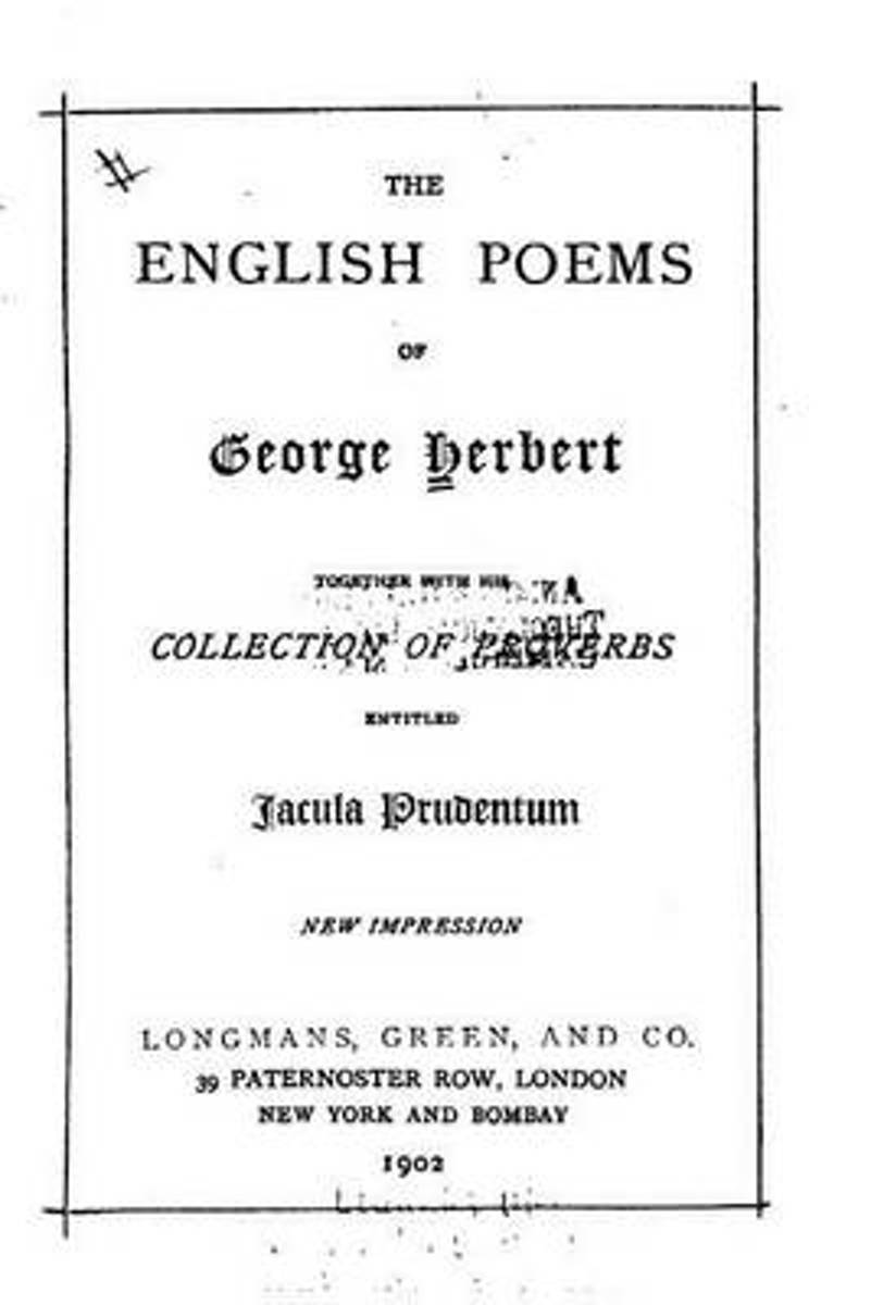 The English Poems of George Herbert, Together with His Collection of Proverbs Entitled Jacula