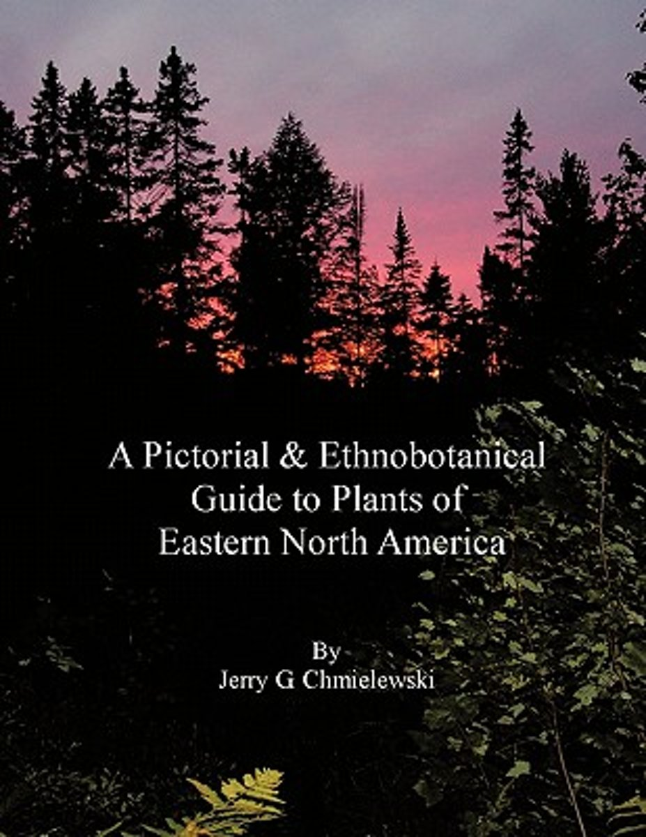 A Pictorial and Ethnobotanical Guide to Plants of Eastern North America