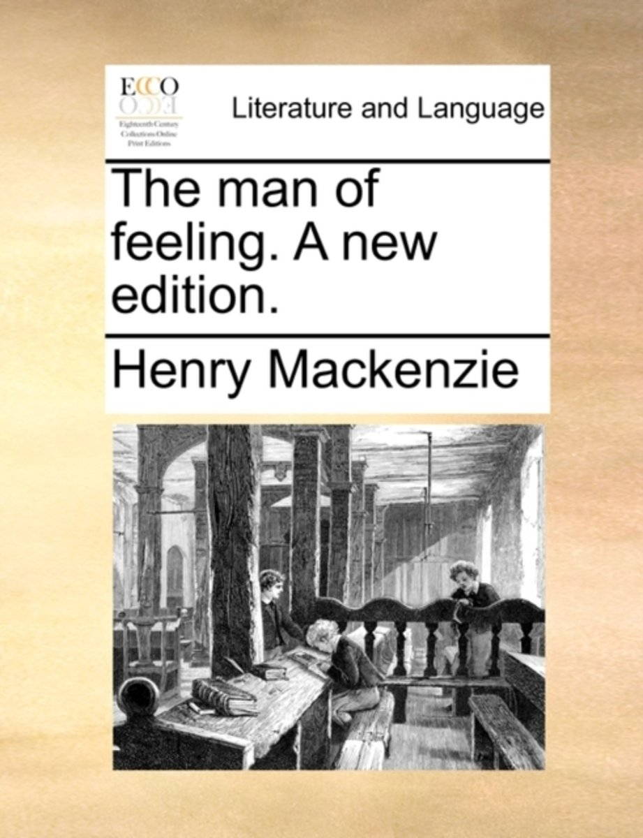 The Man of Feeling. a New Edition