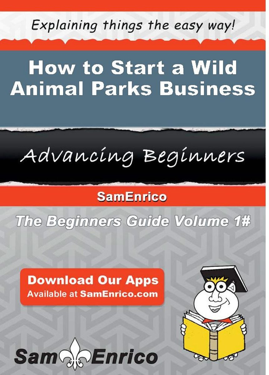 How to Start a Wild Animal Parks Business