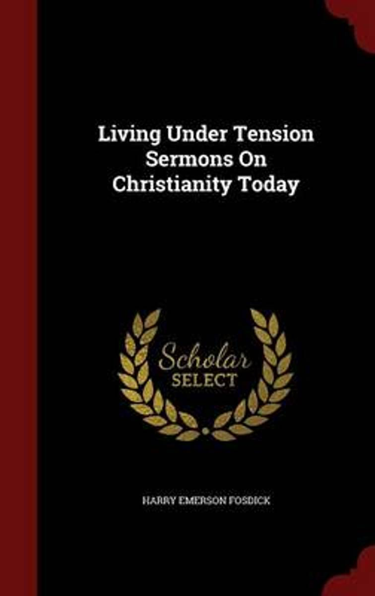 Living Under Tension Sermons on Christianity Today