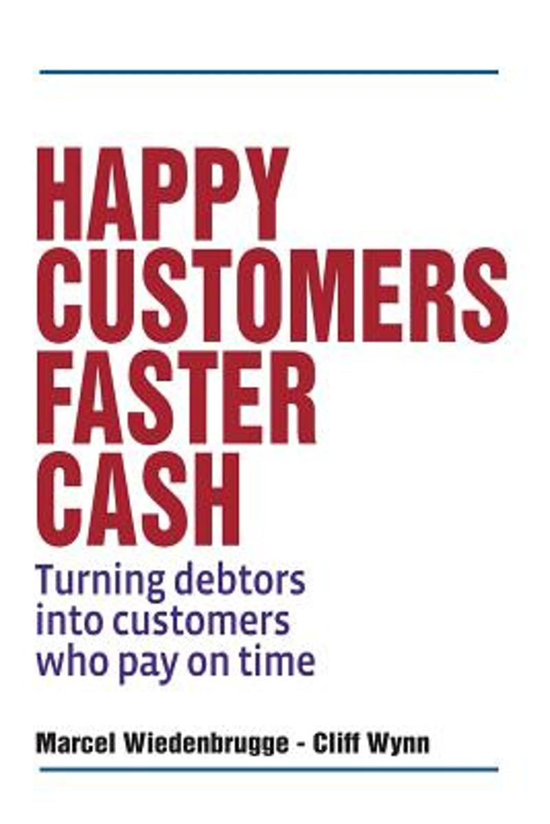 Happy Customers Faster Cash