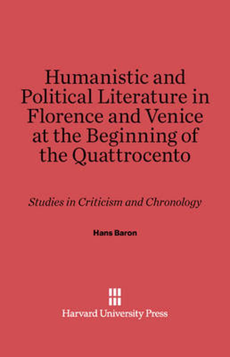 Humanistic and Political Literature in Florence and Venice at the Beginning of the Quattrocento