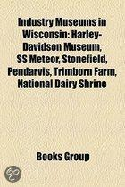 Industry Museums In Wisconsin: Harley-Davidson Museum, Ss Meteor, Stonefield, Pendarvis, Trimborn Farm, National Dairy Shrine