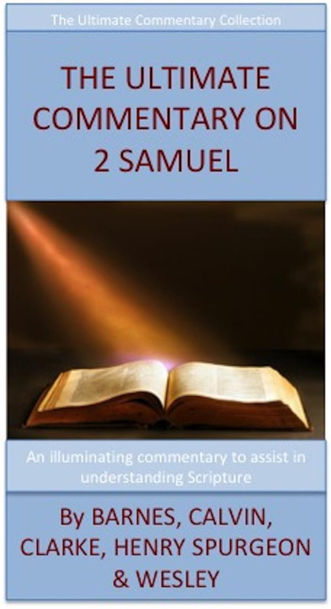 The Ultimate Commentary On 2 Samuel