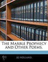 The Marble Prophecy And Other Poems.