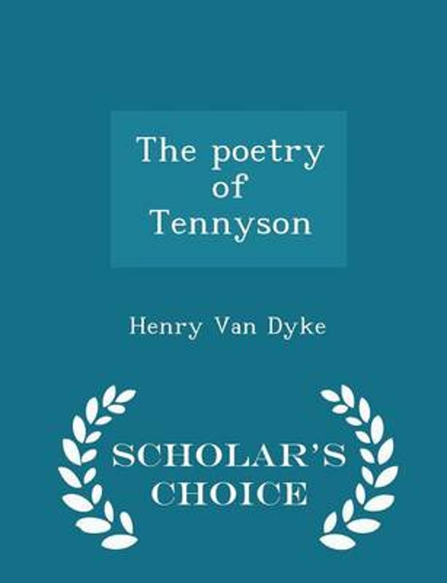 The Poetry of Tennyson - Scholar's Choice Edition