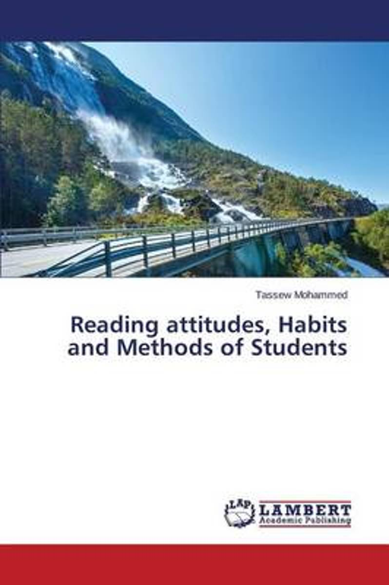 Reading Attitudes, Habits and Methods of Students