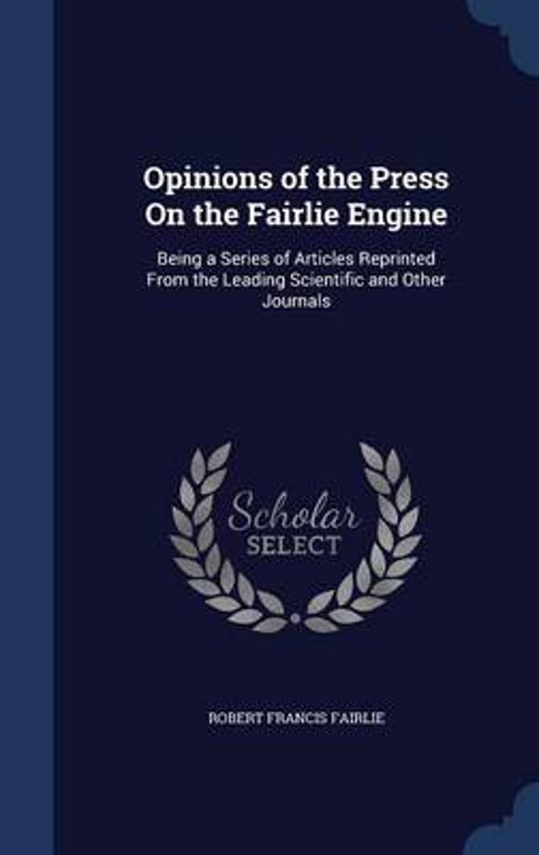 Opinions of the Press on the Fairlie Engine