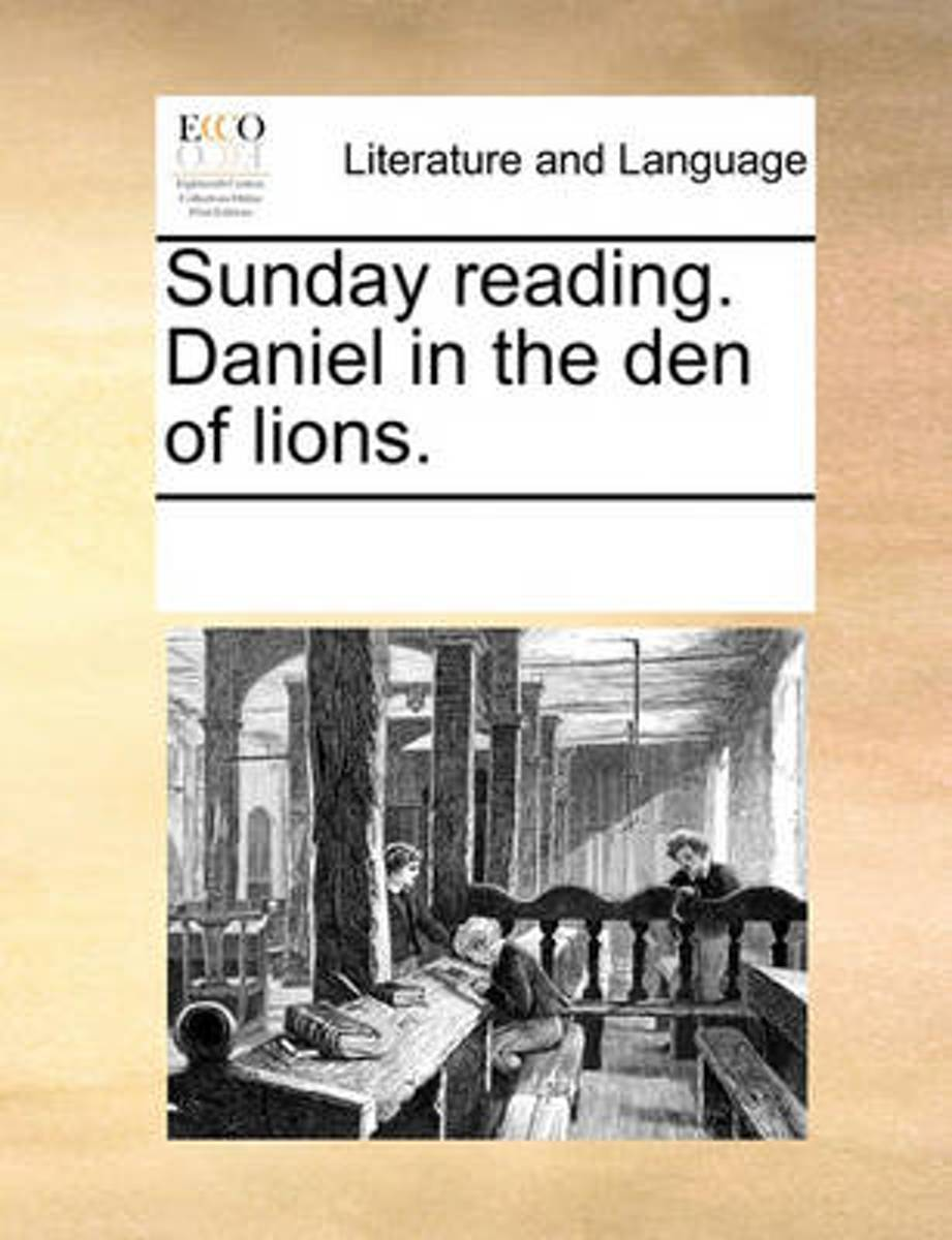 Sunday Reading. Daniel in the Den of Lions