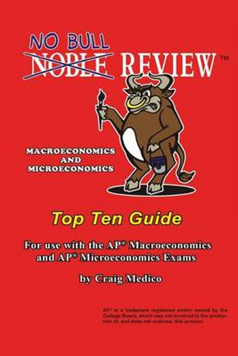 No Bull Review - Macroeconomics and Microeconomics Top Ten Guide