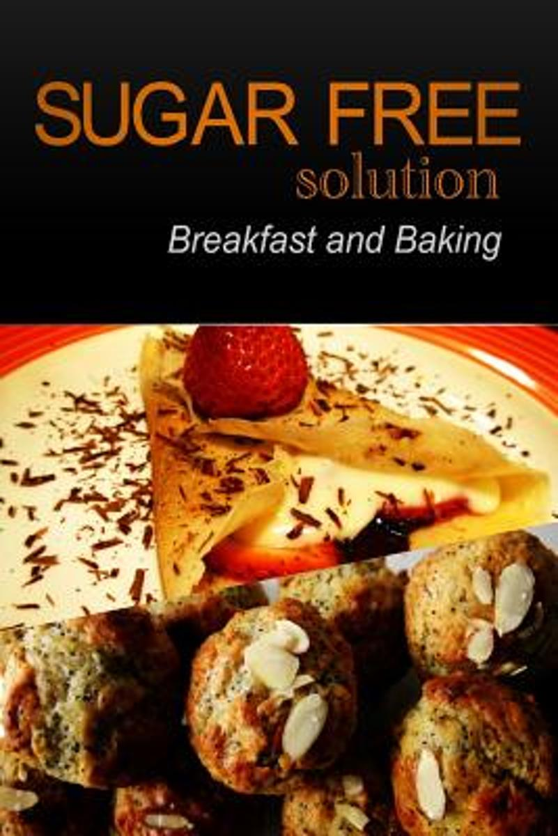 Sugar-Free Solution - Breakfast and Baking