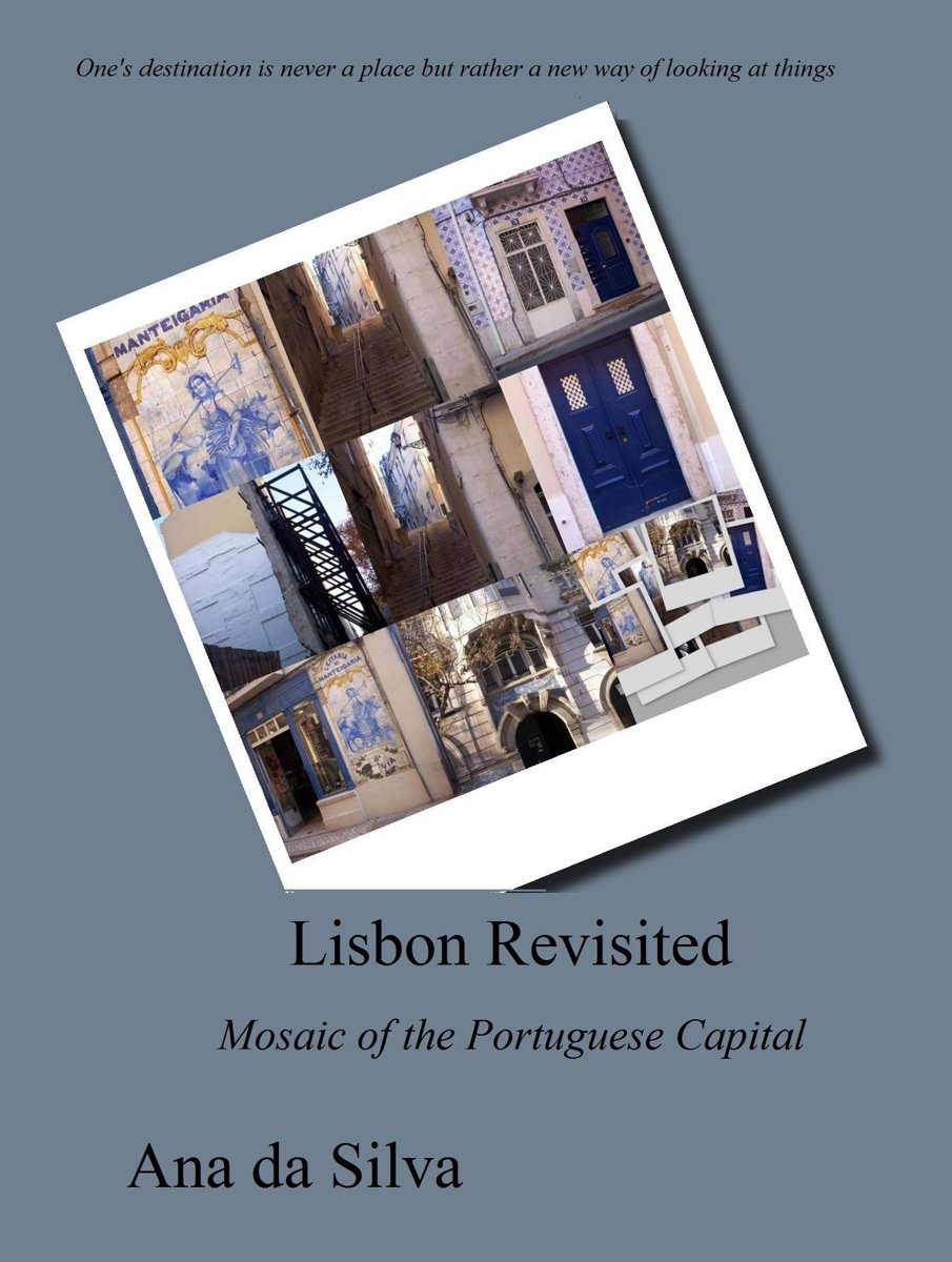 Lisbon Revisited: Inspiring Mosaic of the Portuguese Capital