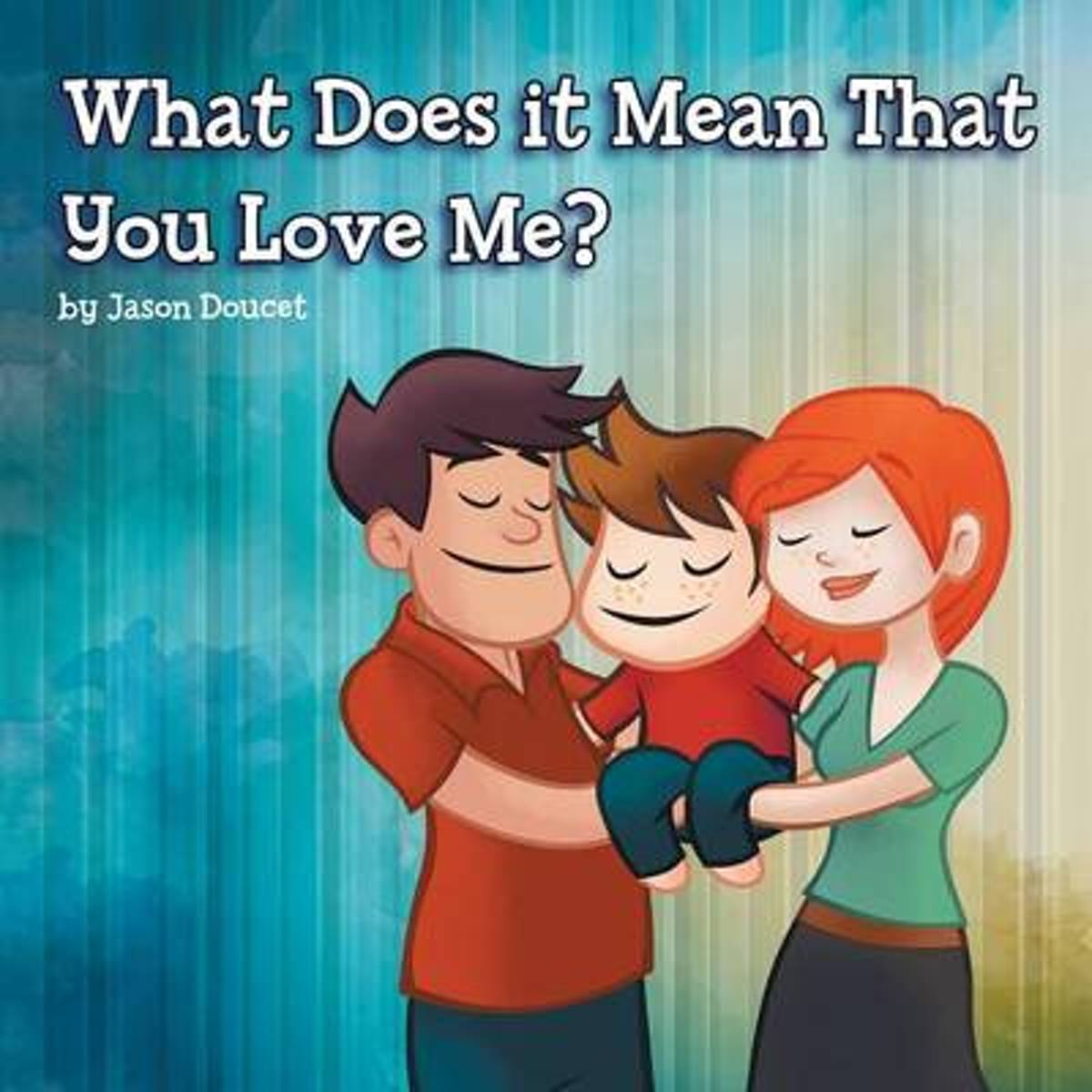 What Does It Mean That You Love Me?