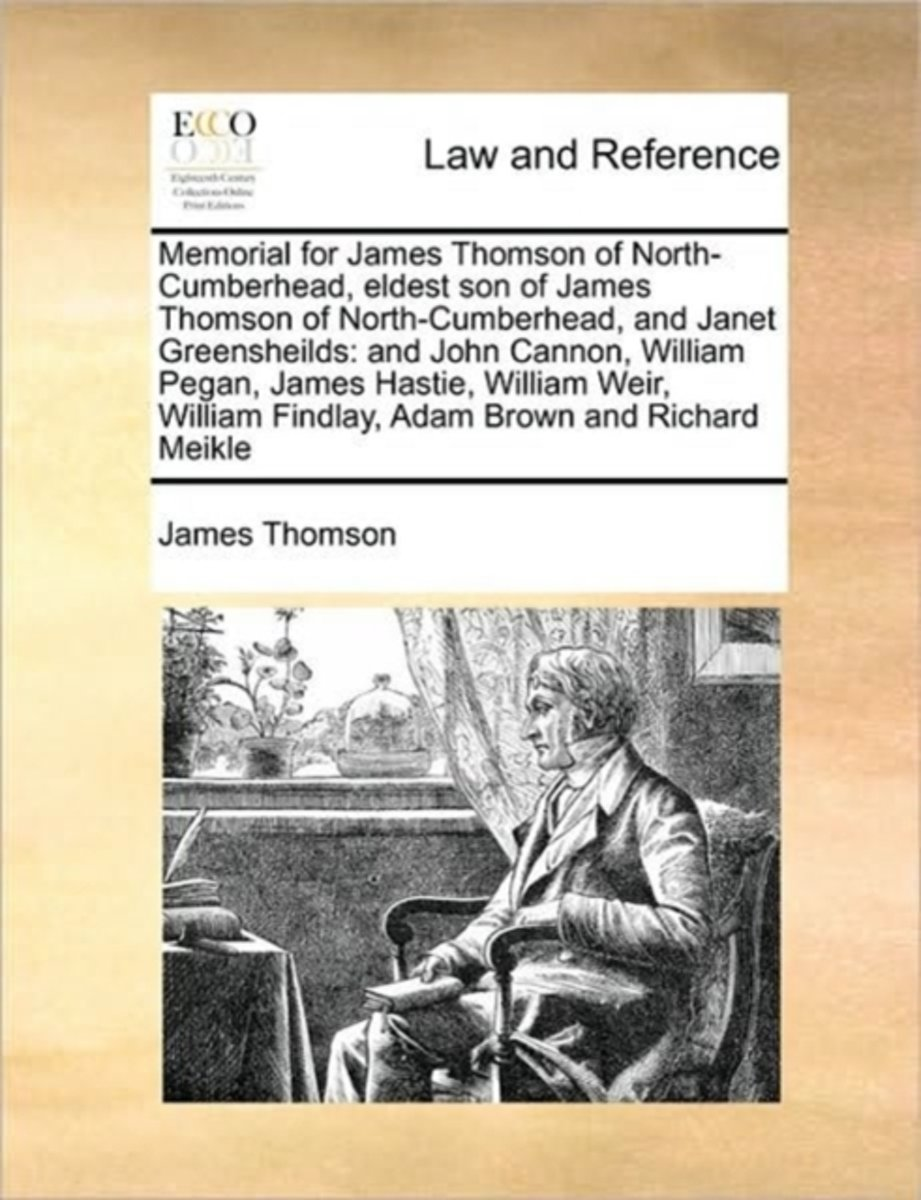 Memorial for James Thomson of North-Cumberhead, Eldest Son of James Thomson of North-Cumberhead, and Janet Greensheilds