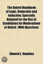 The Oxford Handbook Of Logic, Deductive And Inductive; Specially Adapted For The Use Of Candidates For Moderations At Oxford: With Questions