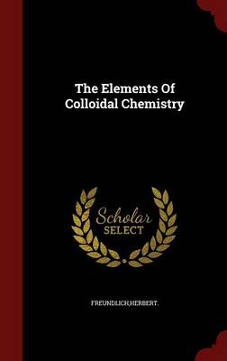 The Elements of Colloidal Chemistry