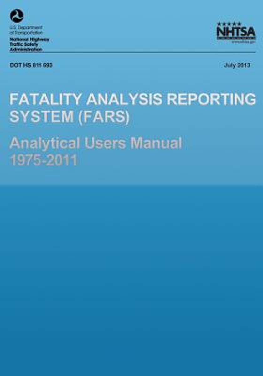 Fatality Analysis Reporting System Analytical Users Manual 1975-2011