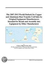 The 2007-2012 World Outlook for Copper and Aluminum Heat Transfer Coil Sales by Original Equipment Manufacturers Intended for Resale and Assembly Into