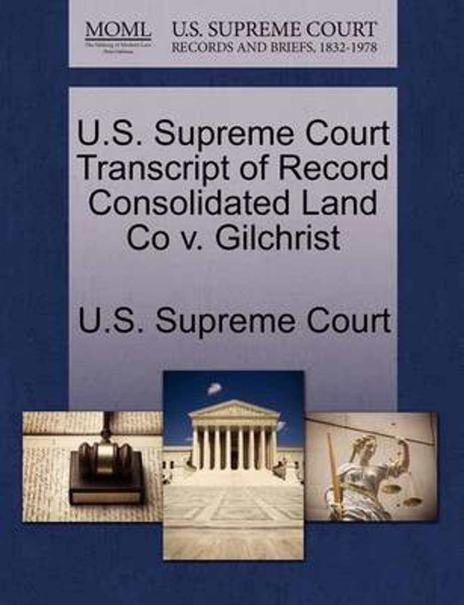 U.S. Supreme Court Transcript of Record Consolidated Land Co V. Gilchrist