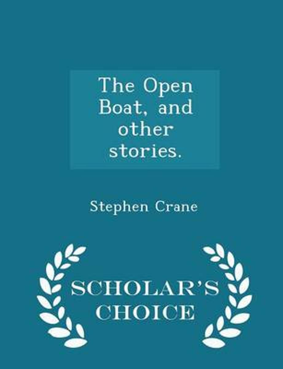 The Open Boat, and Other Stories. - Scholar's Choice Edition