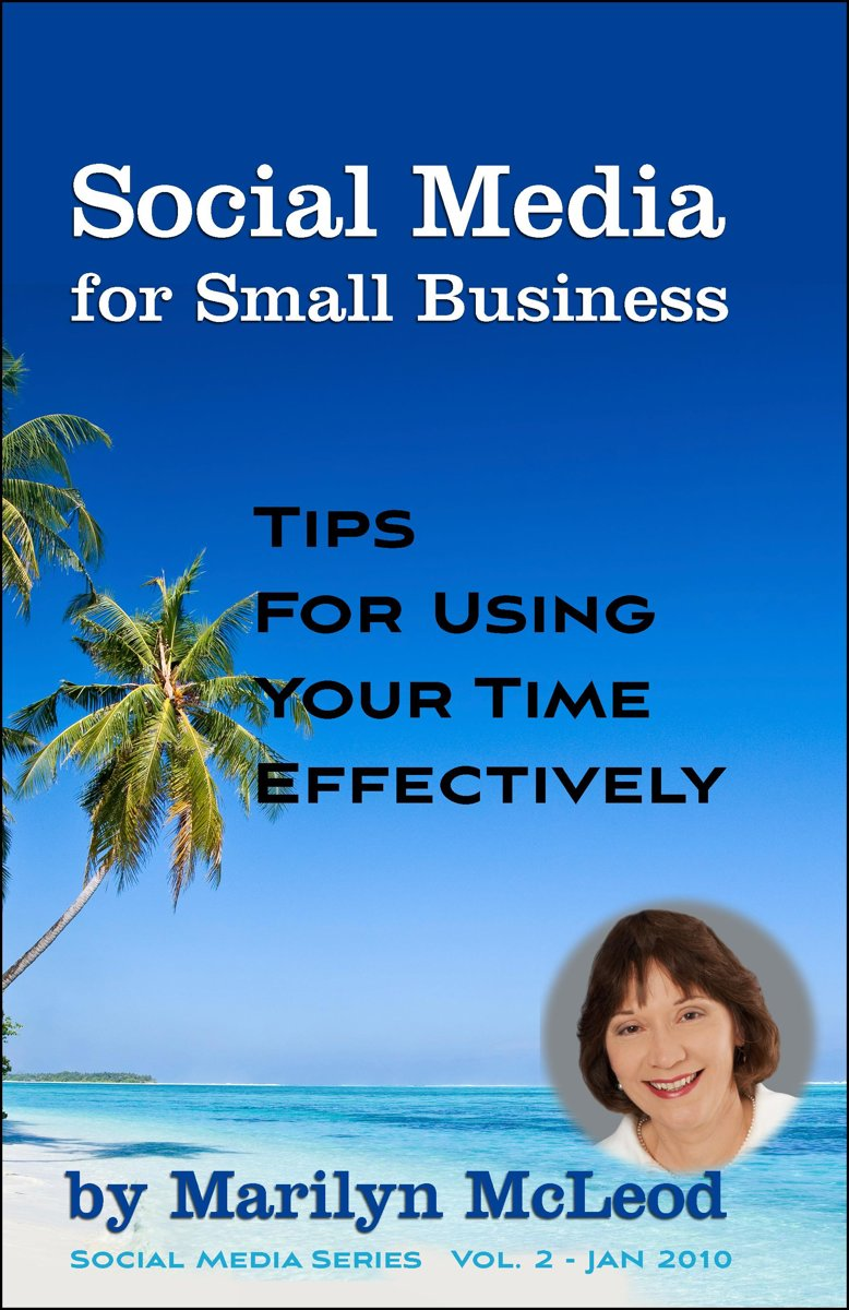 Social Media for Small Business: Tips for Using Your Time Effectively