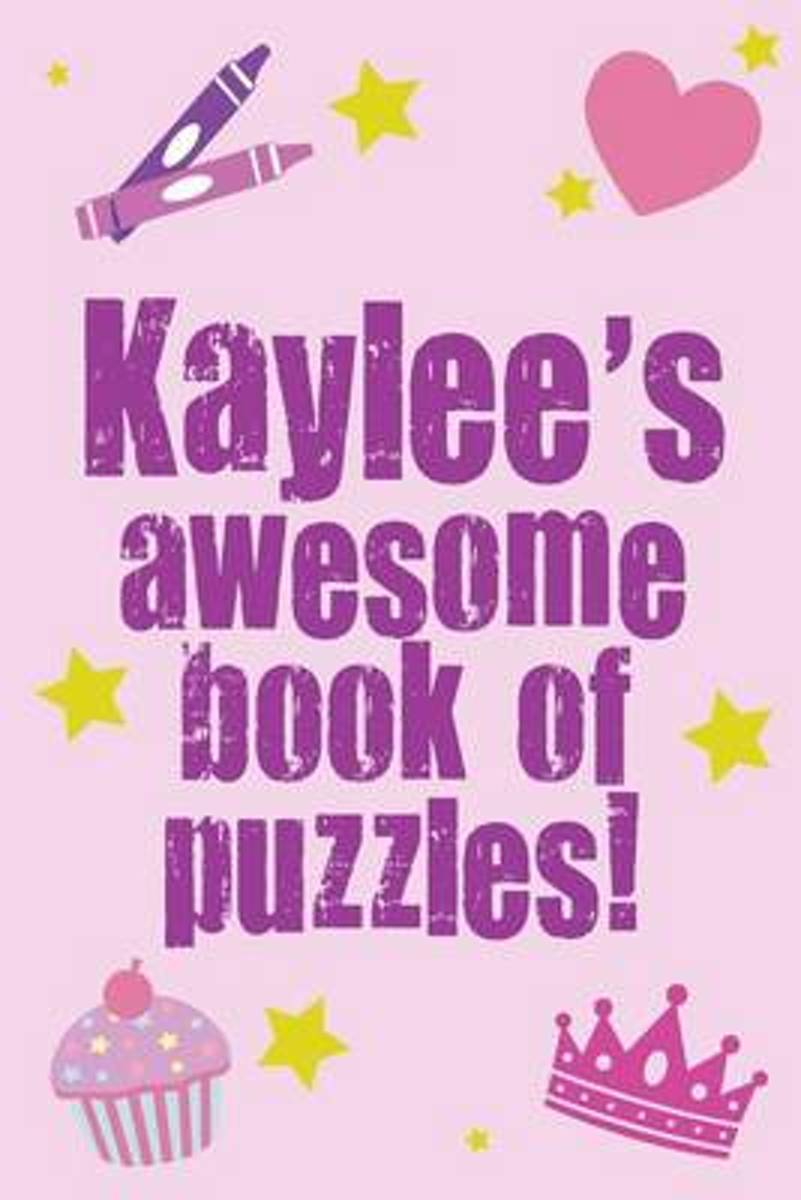 Kaylee's Awesome Book of Puzzles!