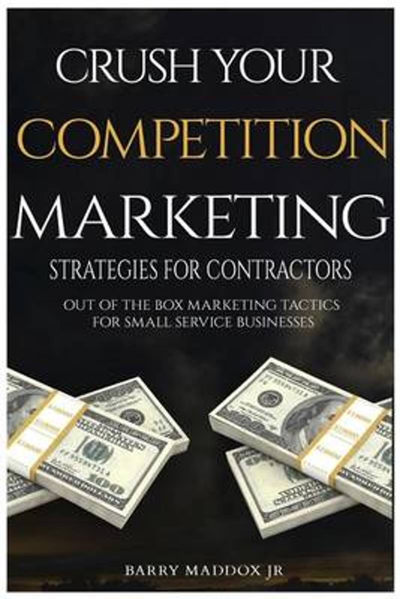Crush Your Competition Marketing Strategies for Contractors